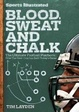 Cover of Sports Illustrated Blood, Sweat & Chalk