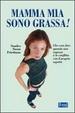 Cover of Mamma mia, sono grassa!