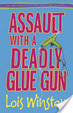 Cover of Assault with a Deadly Glue Gun