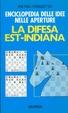 Cover of Enciclopedia delle idee nelle aperture: la difesa est-indiana