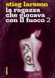 Cover of La ragazza che giocava con il fuoco 2