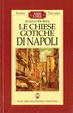 Cover of Le chiese gotiche di Napoli