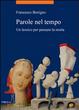 Cover of Parole del tempo. Un lessico per pensare la storia