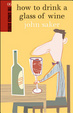 Cover of How to Drink a Glass of Wine