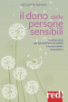 Cover of Il dono delle persone sensibili. Guida pratica per fare dell'ipersensibilità il nostro centro di equilibrio