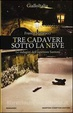 Cover of Tre cadaveri sotto la neve