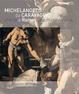 Cover of Michelangelo da Caravaggio che fa a Roma cose meravigliose