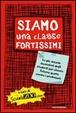Cover of Siamo una classe fortissimi