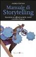Cover of Manuale di storytelling. Raccontare con efficacia prodotti, marchi e identità d'impresa