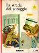 Cover of La strada del coraggio