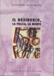 Cover of Il desiderio, la follia, la morte