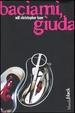 Cover of Baciami, Giuda