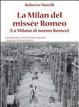 Cover of La Milan del missée Romeo (La Milano di nonno Romeo)