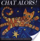 Cover of CHAT ALORS !