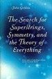 Cover of The Search For Superstrings, Symmetry, And The Theory Of Everything