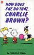 Cover of How Does She Do That, Charlie Brown?