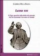 Cover of Leone XIII. Il papa, guardia inflessibile del passato, che ha accennato l'avvenire al mondo. Documenti scelti del pontificato (1878-1903)