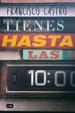 Cover of Tienes hasta las diez