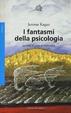 Cover of I fantasmi della psicologia