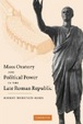 Cover of Mass Oratory and Political Power in the Late Roman Republic