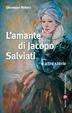 Cover of L'amante di Jacopo Salviati e altre storie