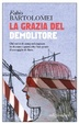 Cover of La grazia del demolitore