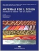 Cover of Materiali per il design. Introduzione ai materiali e alle loro proprietà