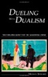 Cover of Dueling with Dualism the forlorn quest for the immaterial mind