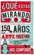 Cover of ¿Qué estás mirando?: 150 años de arte moderno en un abrir y cerrar de ojos
