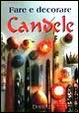Cover of Fare e decorare candele