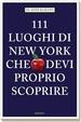Cover of 111 luoghi di New York che devi proprio scoprire