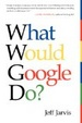Cover of What Would Google Do?