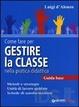 Cover of Come fare per gestire la classe nella pratica didattica