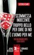 Cover of Scommessa indecente - Troppo bello per dire di no - È l'uomo per me