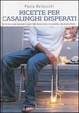 Cover of Ricette per casalinghi disperati