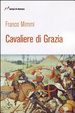 Cover of Cavaliere di grazia