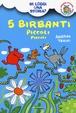 Cover of 5 birbanti piccoli piccoli
