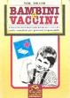 Cover of Bambini e vaccini. I vaccini sono davvero efficaci e sicuri? Guida completa per genitori responsabili