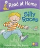 Cover of Read at Home: Level 1b: Silly Races