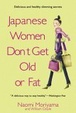 Cover of Japanese Women Don't Get Old or Fat