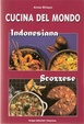 Cover of Cucina del mondo: indonesiana - scozzese