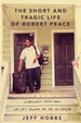 Cover of The Short and Tragic Life of Robert Peace