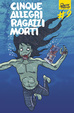 Cover of Cinque allegri ragazzi morti #9