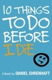 Cover of 10 Things to Do Before I Die