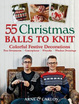 Cover of 55 Christmas Balls to Knit