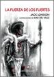 Cover of La fuerza de los fuertes