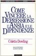 Cover of Come vincere la depressione, l'ansia e le dipendenze