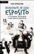 Cover of Benvenuti in casa Esposito. Le avventure tragicomiche di una famiglia camorrista