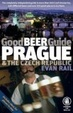 Cover of Good Beer Guide Prague and the Czech Republic