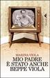Cover of Mio padre è stato anche Beppe Viola